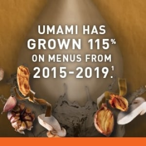 Research suggests that Umami has grown 115% on menus from 2015-2019.