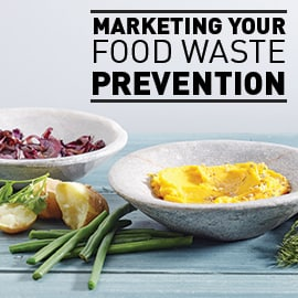 Marketing Your Food Waste Prevention